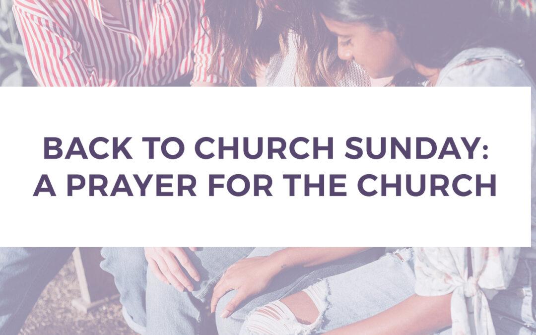 Back to Church Sunday: A Prayer for The Church